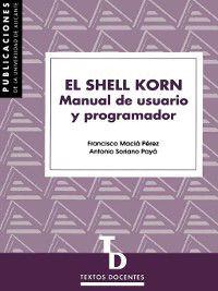 El shell Korn, A. Soriano Payá, F. Maciá Pérez