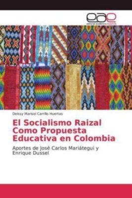 El Socialismo Raizal Como Propuesta Educativa en Colombia, Deissy Marisol Carrillo Huertas