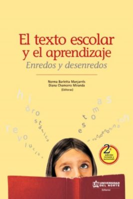 El texto escolar y el aprendizaje. Enredos y desenredos 2 ed.
