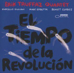 El Tiempo De La Revolucion, Erik Truffaz