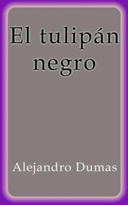 El tulipán negro, Alejandro Dumas