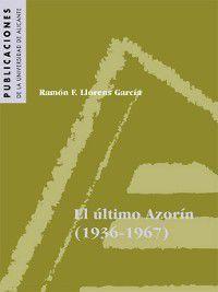 El Último Azorín [1936-1967], Ramón F. Llorens García