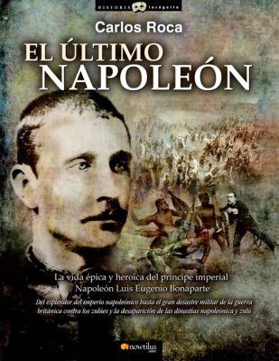 El último Napoleón, Carlos Roca González