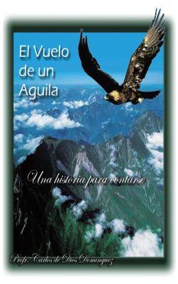 El Vuelo De Un Aguila, Profr. Carlos de Dios Dominguez