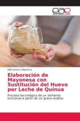 Elaboración de Mayonesa con Sustitución del Huevo por Leche de Quinua, Edith Jessica ColqueCruz