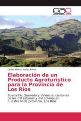 Elaboración de un Producto Agroturistico para la Provincia de Los Ríos, Carlos Alberto Muñoz Ponce