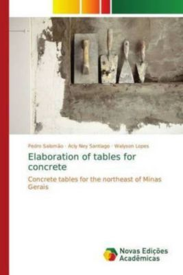Elaboration of tables for concrete, Pedro Salomão, Acly Ney Santiago, Walyson Lopes