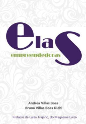 Elas Empreendedoras, Andréa Vilas Boas, Bruna Villas Boas Diehl