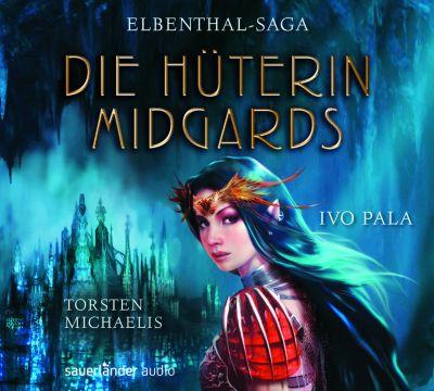 Elbenthal Saga - Die Hüterin Midgards, 7 Audio-CDs, Ivo Pala
