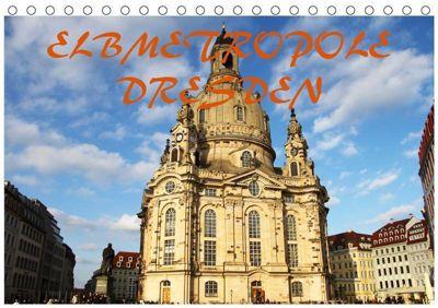 Elbmetropole Dresden (Tischkalender 2019 DIN A5 quer), Mario Gerhold & Peter Kehrer