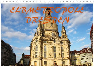 Elbmetropole Dresden (Wandkalender 2019 DIN A4 quer), Mario Gerhold & Peter Kehrer