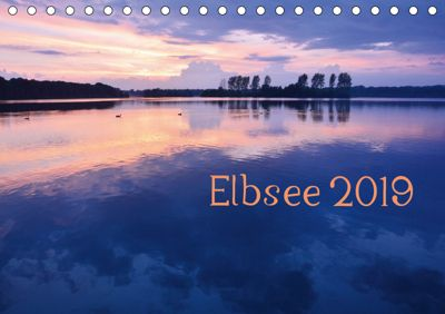 Elbsee 2019 (Tischkalender 2019 DIN A5 quer), Bettina Schnittert