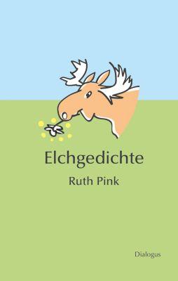 Elchgedichte, Ruth Pink
