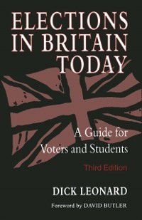 Elections in Britain Today, Dick Leonard