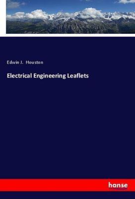 Electrical Engineering Leaflets, Edwin J. Houston