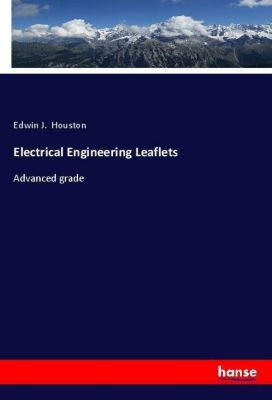 Electrical Engineering Leaflets, Edwin J. Houston