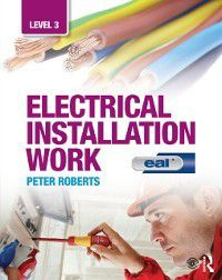 Electrical Installation Work: Level 3, Peter Roberts
