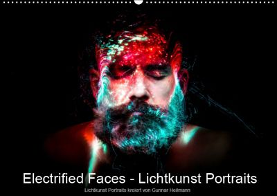 Electrified Faces - Lichtkunst Portraits (Wandkalender 2019 DIN A2 quer), Gunnar Heilmann