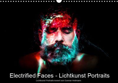 Electrified Faces - Lichtkunst Portraits (Wandkalender 2019 DIN A3 quer), Gunnar Heilmann