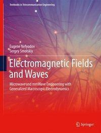 Electromagnetic Fields and Waves, Eugene Nefyodov, Sergey Smolskiy