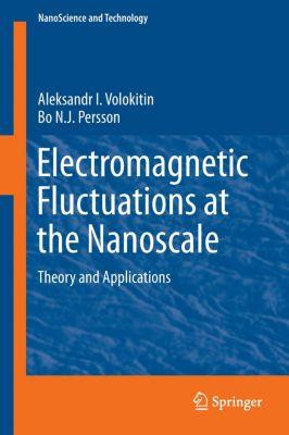 Electromagnetic Fluctuations at the Nanoscale, Aleksandr I. Volokitin, Bo Persson