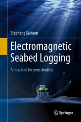 Electromagnetic Seabed Logging, Stéphane Sainson