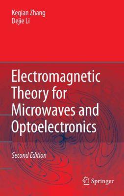 Electromagnetic Theory for Microwaves and Optoelectronics, Dejie Li, Kequian Zhang