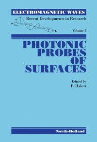 Electromagnetic Waves: Recent Developments in Research: Photonic Probes of Surfaces
