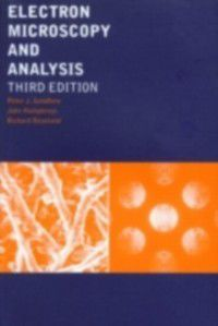 Electron Microscopy and Analysis, F. J Humphreys, P. J Goodhew, R. Beanland