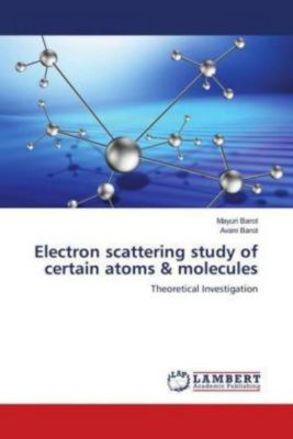 Electron scattering study of certain atoms & molecules, Mayuri Barot, Avani Barot