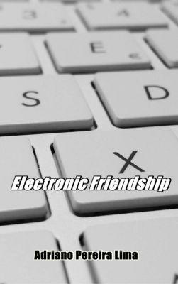 Electronic Friendship, Adriano Pereira Lima