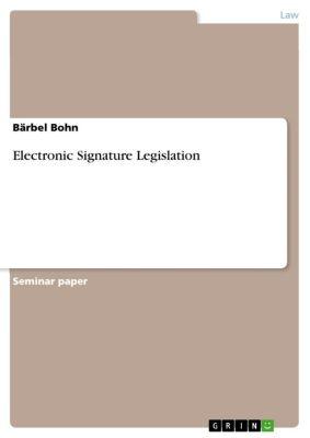 Electronic Signature Legislation, Bärbel Bohn
