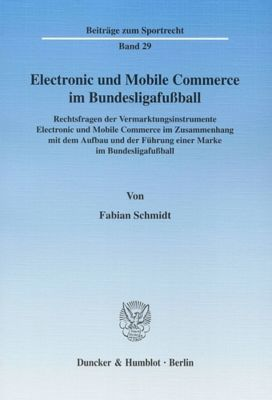 Electronic und Mobile Commerce im Bundesligafußball, Fabian Schmidt