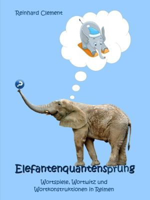 Elefantenquantensprung, Reinhard Clement