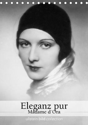 Eleganz pur - Madame d'Ora (Tischkalender 2019 DIN A5 hoch), Ullstein Bild Axel Springer Syndication GmbH