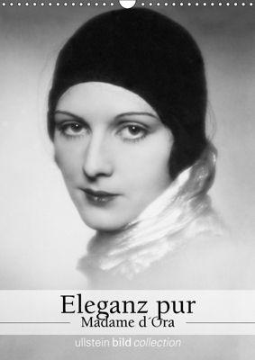 Eleganz pur - Madame d'Ora (Wandkalender 2019 DIN A3 hoch), Ullstein Bild Axel Springer Syndication GmbH