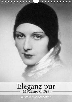 Eleganz pur - Madame d'Ora (Wandkalender 2019 DIN A4 hoch), ullstein bild Axel Springer Syndication GmbH