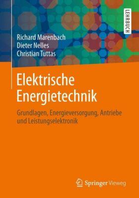 Elektrische Energietechnik, Richard Marenbach, Dieter Nelles, Christian Tuttas