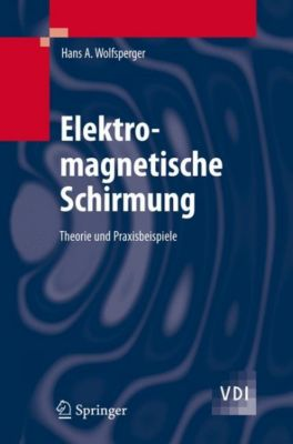 Elektromagnetische Schirmung, Hans A. Wolfsperger
