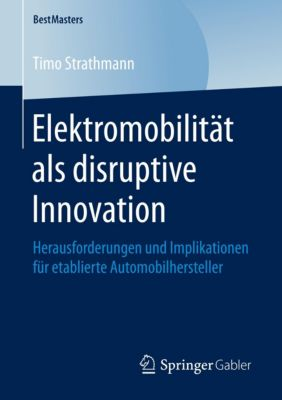 Elektromobilität als disruptive Innovation - Timo Strathmann  