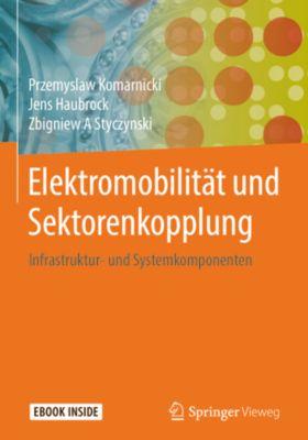 Elektromobilität und Sektorenkopplung, Przemyslaw Komarnicki, Jens Haubrock, Zbigniew A Styczynski