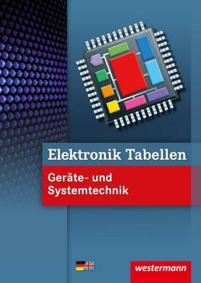 Elektronik Tabellen Geräte- und Systemtechnik, Michael Dzieia, Heinrich Hübscher, Hans-Joachim Petersen, Harald Wickert