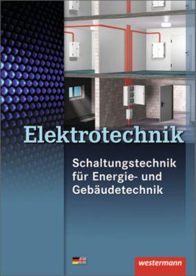 Elektrotechnik Fachbildung Schaltungstechnik für Energie- und Gebäudetechnik