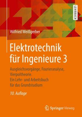 Elektrotechnik für Ingenieure 3, Wilfried Weißgerber