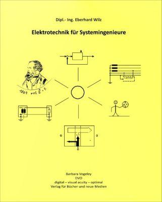 Elektrotechnik für Systemingenieure, Eberhard Wilz