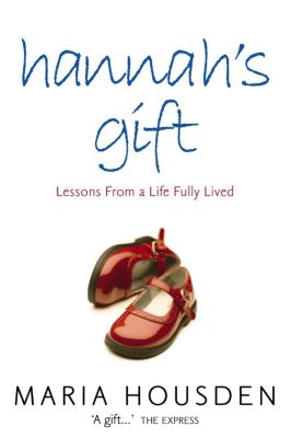 Element: Hannah's Gift: Lessons from a Life Fully Lived, Maria Housden