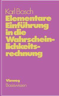 Elementare Einfuhrung in die Wahrscheinlichkeitsrechnung, Karl Bosch