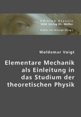 Elementare Mechanik als Einleitung in das Studium der theoretischen Physik, Woldemar Voigt