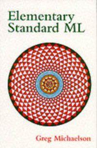 Elementary Standard ML, G Michaelson