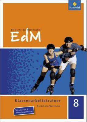 Elemente der Mathematik (EdM) SI, Ausgabe Nordrhein-Westfalen (2012): 8. Schuljahr, Klassenarbeitstrainer